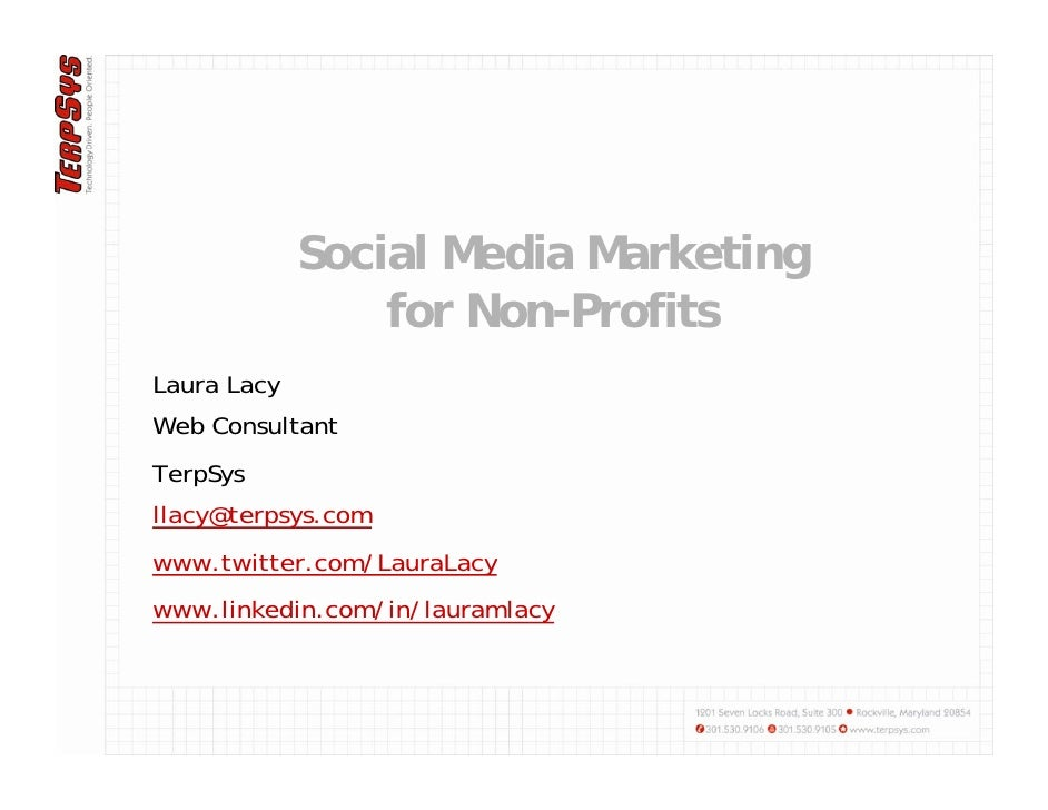 Social Media Marketing                  for Non-Profits Laura Lacy Web Consultant TerpSys llacy@terpsys.com www.twitter.co...