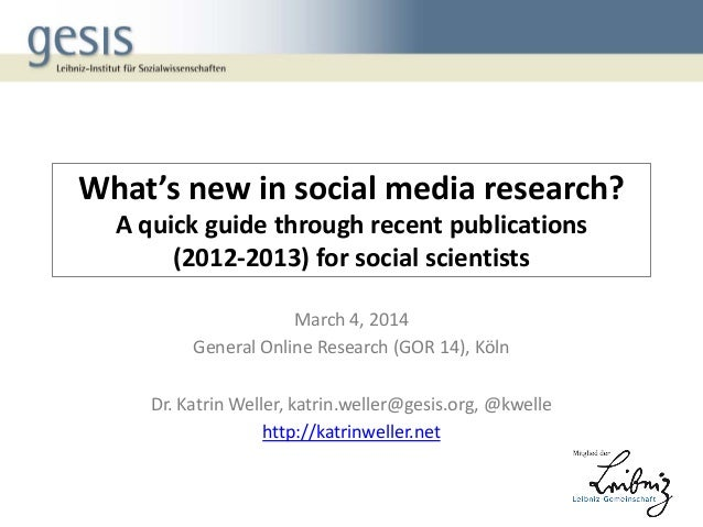 What's new in social media research? A quick guide through recent publications (2012-2013) for social scientists March 4, ...