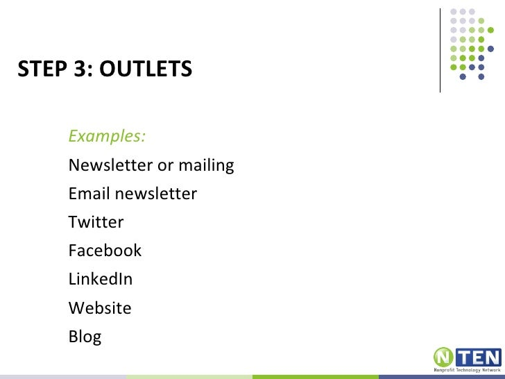 GOALS + METRICS    NTEN Example:    •   % of Conversation    •   # of outside articles & speaking engagements by NTEN staf...