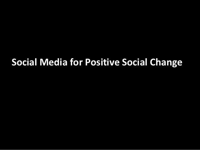 Social Media for Positive Social Change