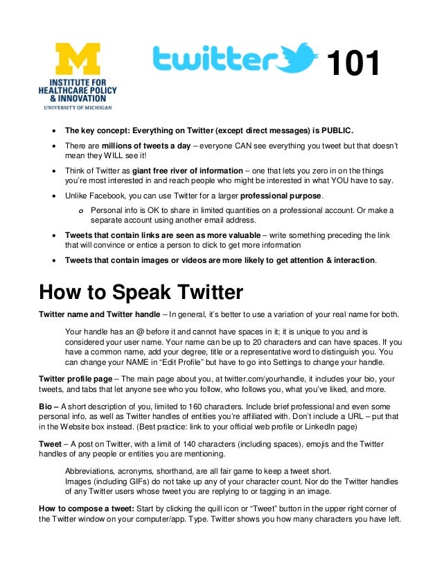 101 • The key concept: Everything on Twitter (except direct messages) is PUBLIC. • There are millions of tweets a day – ev...