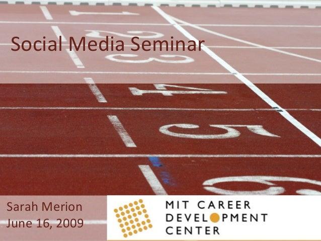 Sarah Merion June 16, 2009 Social Media Seminar