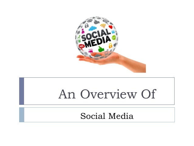 An Overview Of   Social Media