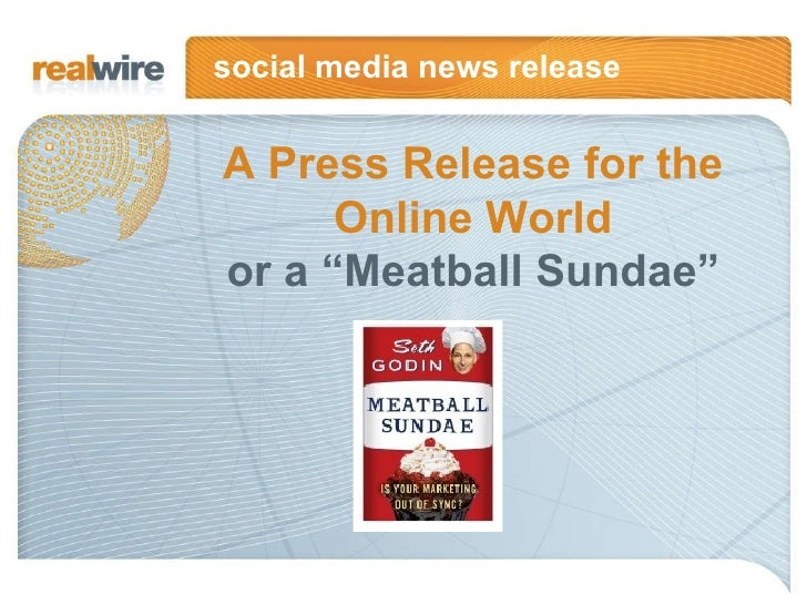 "social media news release A Press Release for the Online World or a ""Meatball Sundae"""