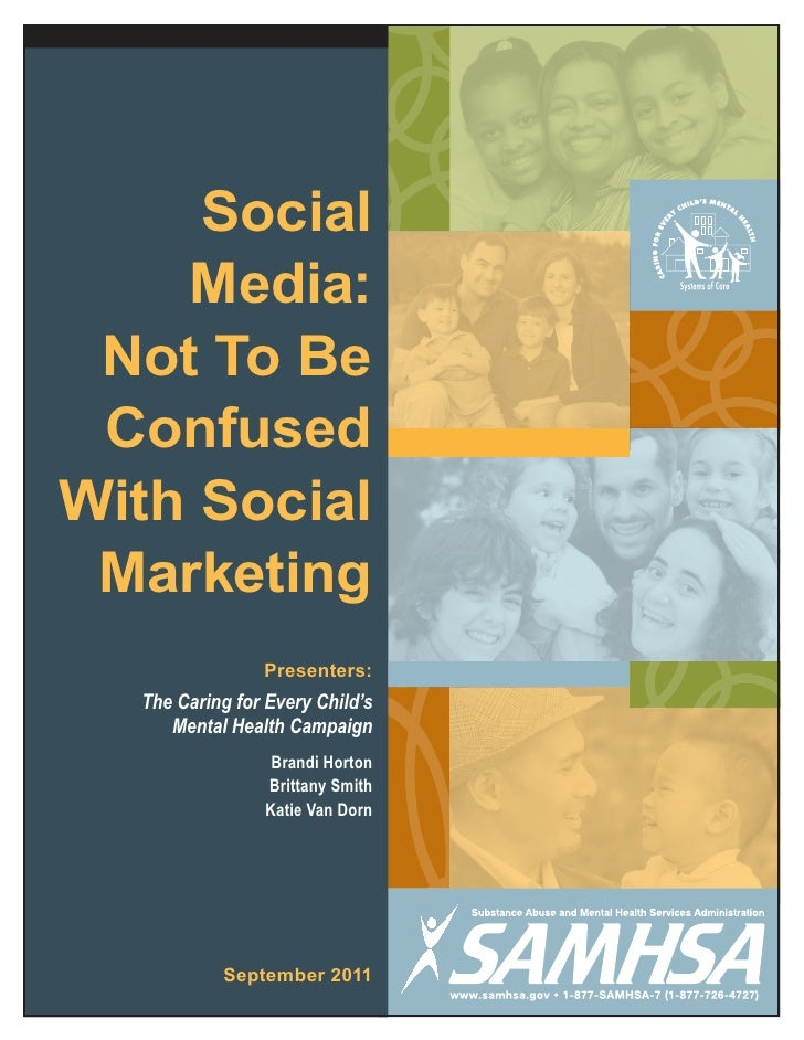 Social    Media: Not To Be ConfusedWith Social Marketing                Presenters:  The Caring for Every Child's     Ment...
