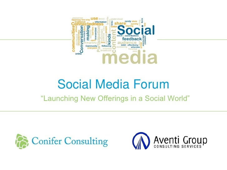 """Social Media Forum <br />""""Launching New Offerings in a Social World""""<br />"""