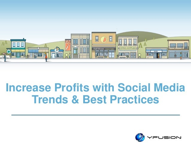 © Constant Contact 2014 Increase Profits with Social Media Trends & Best Practices
