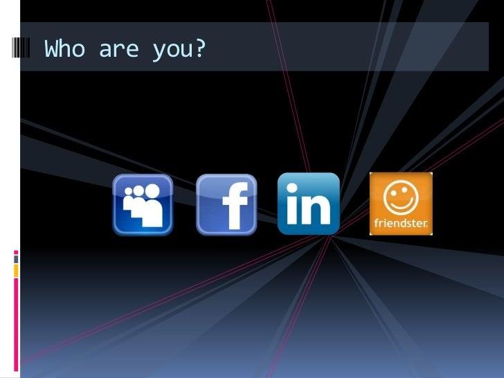 Who are you? <br />