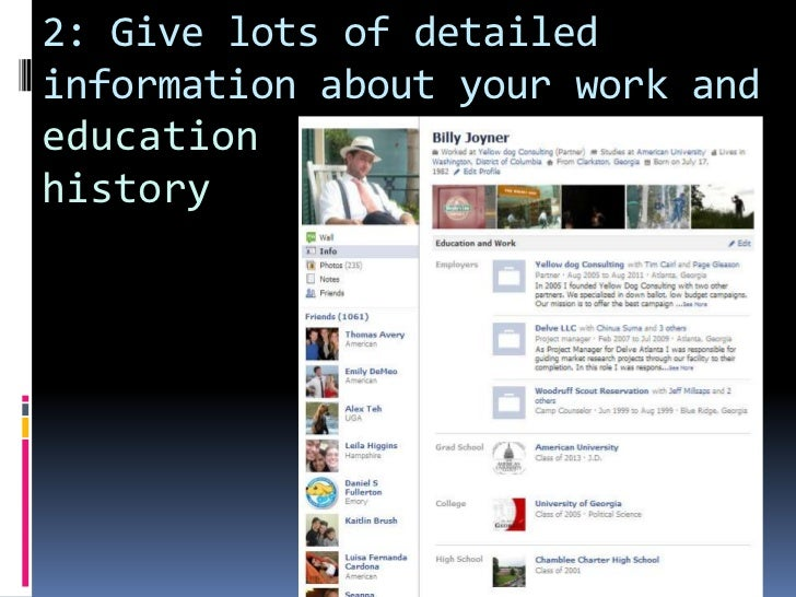 2: Give lots of detailed information about your work and<br />education history<br />