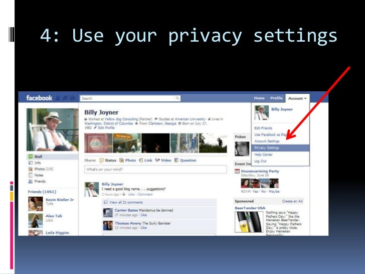 4: Use your privacy settings<br />