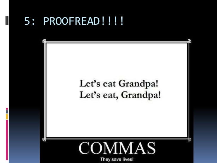 5: PROOFREAD!!!!<br />