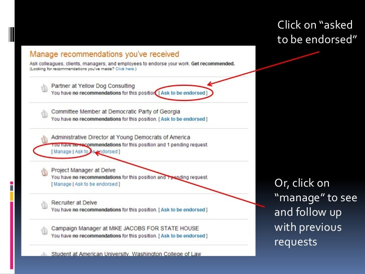 """Click on """"asked to be endorsed""""<br />Or, click on """"manage"""" to see and follow up with previous requests <br />"""