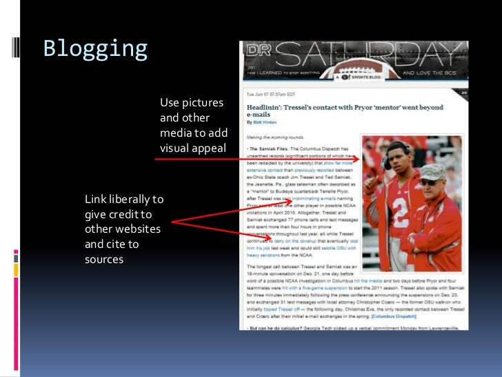 Blogging<br />Use pictures and other media to add visual appeal<br />Link liberally to give credit to other websites and c...