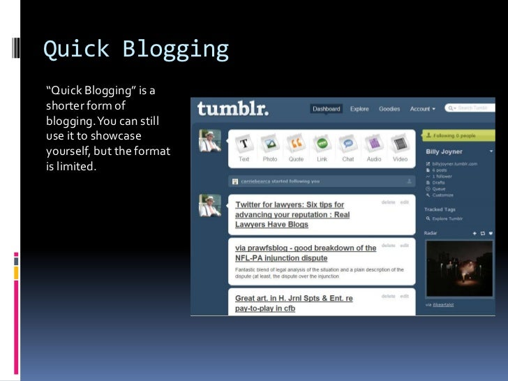 """Quick Blogging<br />""""Quick Blogging"""" is a shorter form of blogging. You can still use it to showcase yourself, but the for..."""