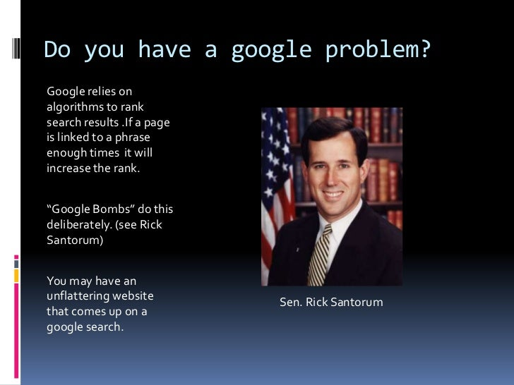 Do you have a google problem? <br />Google relies on algorithms to rank search results .If a page is linked to a phrase en...