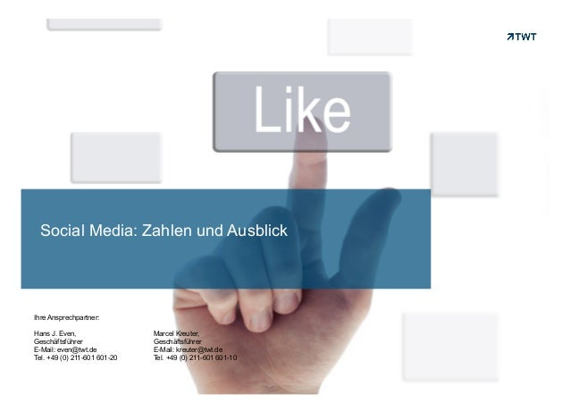 Social Media: Zahlen und AusblickIhre Ansprechpartner:Hans J. Even,                 Marcel Kreuter,Geschäftsführer        ...