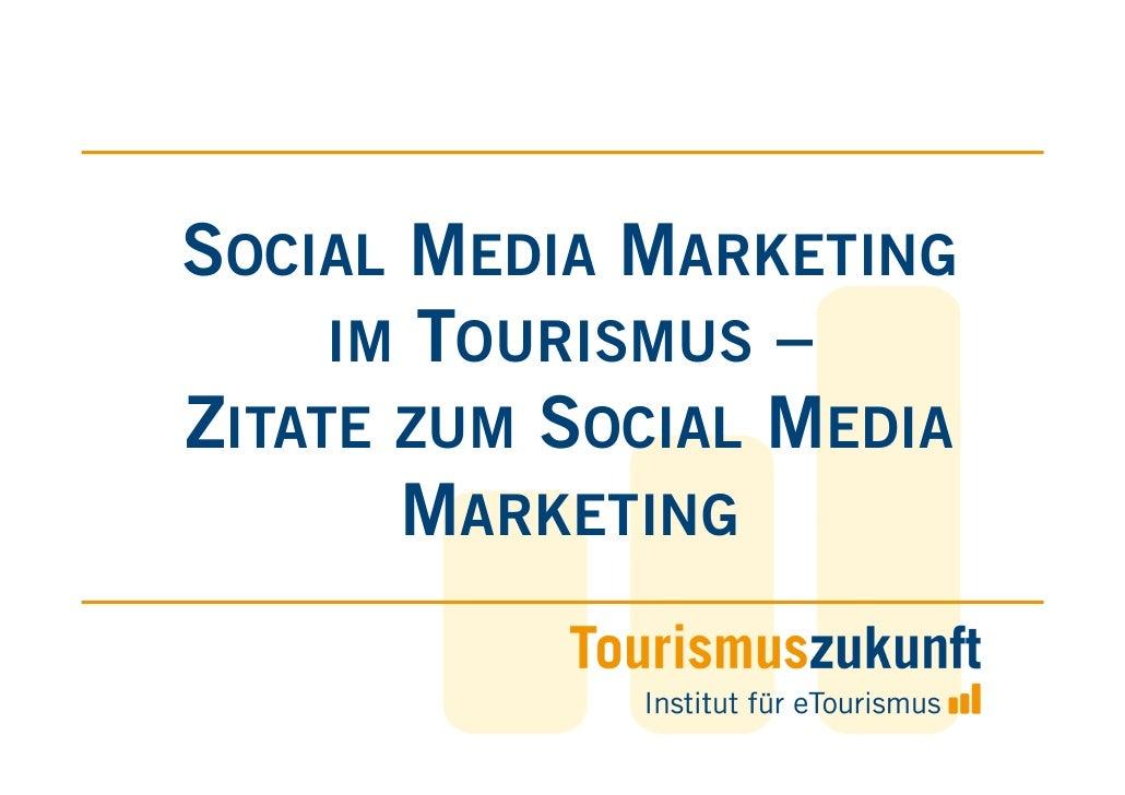 Social Media Marketing im Tourismus.  // Zitate zum Social Media Marketing. // Zusammengestellt von Tourismuszukunft. // h...