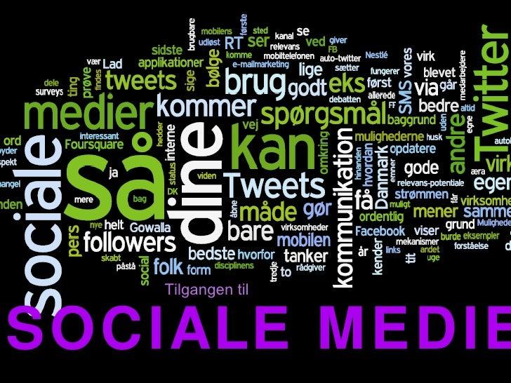 Tilgangen  til SOCIALE MEDIER