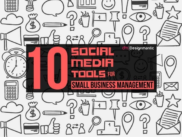 10 Social Media Tools For Small Business Management