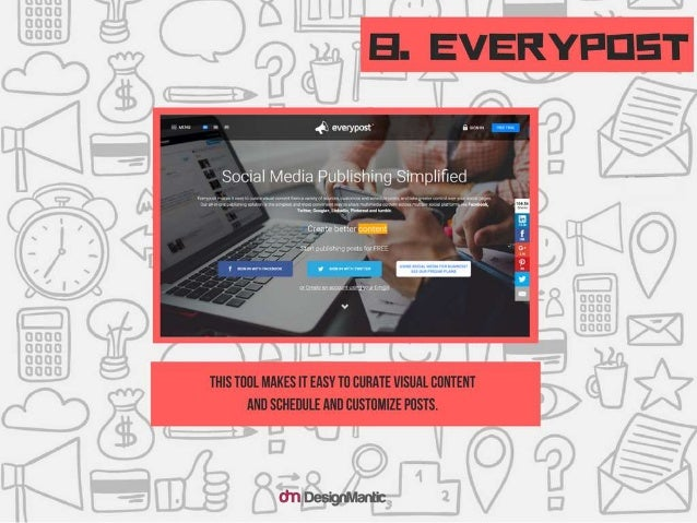Everypost: This tool makes it easy to curate visual content and schedule and cu stomize posts.