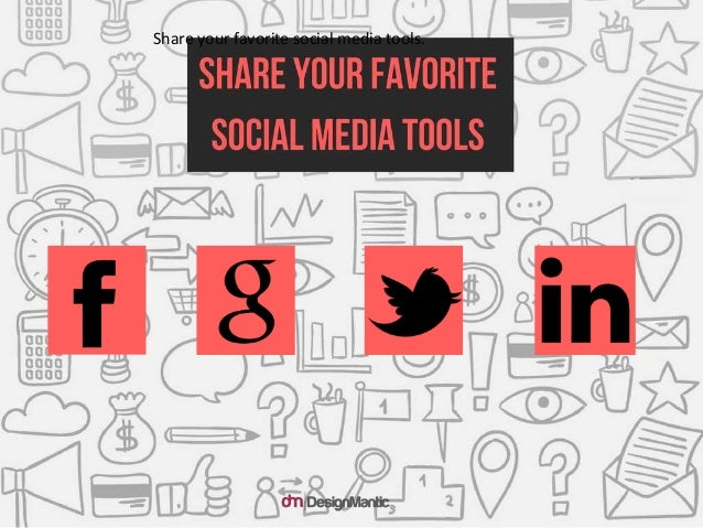 Share your favorite social media tools.