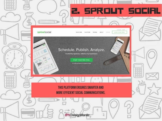 Sprout Social: This platform ensures smarter and more efficient social communications.