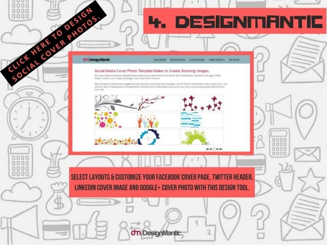 DesignMantic: Select layouts and customize your Facebook cover page, Twitter header, LinkedIn c over image and Google+ cov...