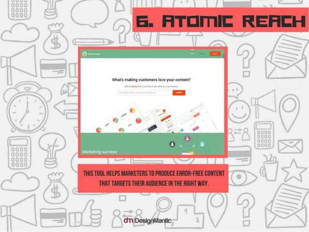 Atomic Reach: This tool helps marketers to produce erro r- free content that targets their audience in the right way.