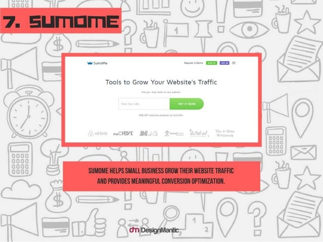 Sumome: Sumome helps small business grow their website traffic an d provides meaningful conversion opti mization.
