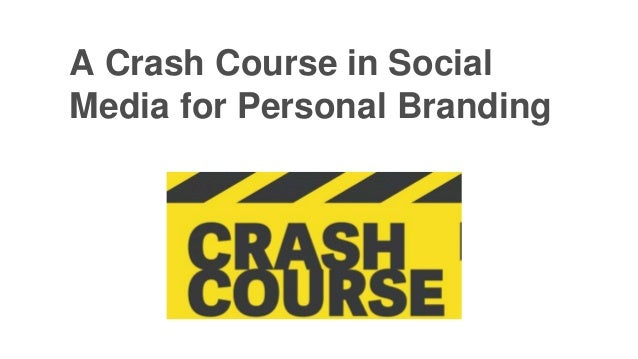 A Crash Course in Social  Media for Personal Branding