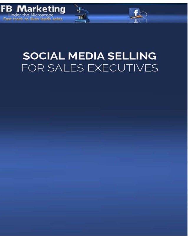 An Overview for Sales Executives  Sales in the Era of Social Media  2. Consideration  The need for social selling stems fr...