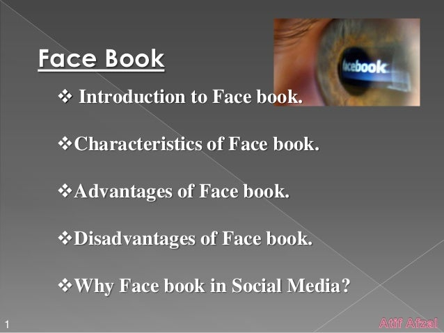 disadvantage of facebook Advantages of facebook advertising wide customer reach facebook continues to be the number one social network when it comes to reach, with over 2 billion monthly active users.