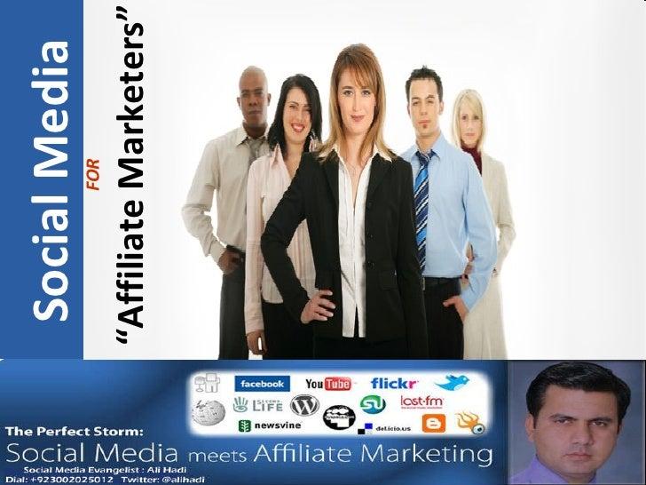 "Social Media   FOR "" Affiliate Marketers"""