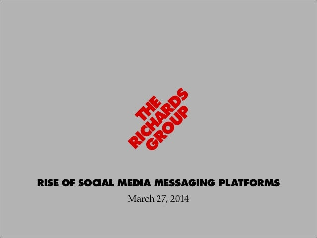 RISE OF SOCIAL MEDIA MESSAGING PLATFORMS March 27, 2014