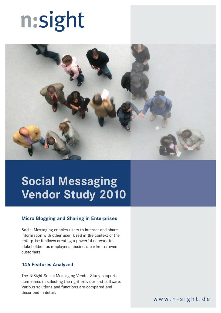 Social MessagingVendor Study 2010Micro Blogging and Sharing in EnterprisesSocial Messaging enables users to interact and s...