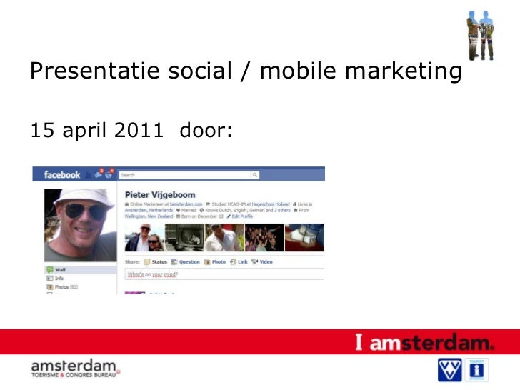 Presentatie social / mobile marketing<br />15 april 2011  door:<br />