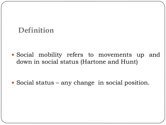 social mobility definition Social status changes between generations it is seen by many as  social mobility in britain: low and falling the government wants 'to create a britain.