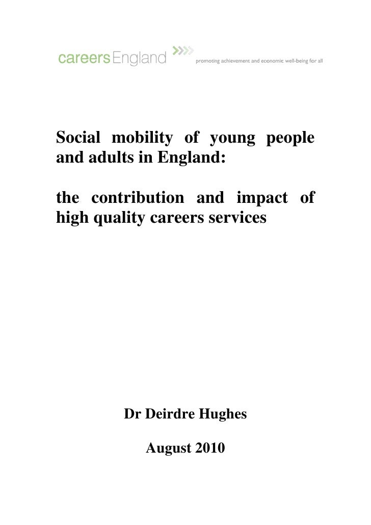 Social mobility of young peopleand adults in England:the contribution and impact ofhigh quality careers services        Dr...