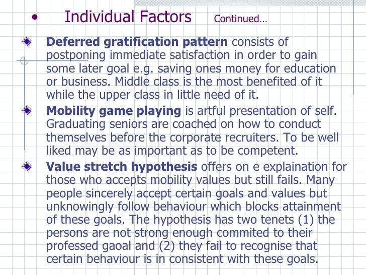 <ul><li>Individual Factors Continued… </li></ul><ul><li>Deferred gratification pattern  consists of postponing immediate s...