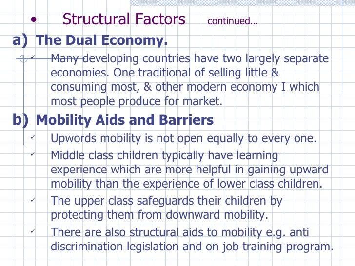 <ul><li>Structural Factors  continued… </li></ul><ul><li>The Dual Economy. </li></ul><ul><ul><li>Many developing countries...