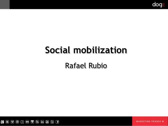 Social mobilization Rafael Rubio