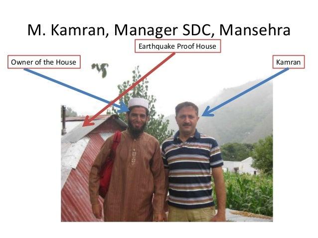 M. Kamran, Manager SDC, MansehraKamranOwner of the HouseEarthquake Proof House