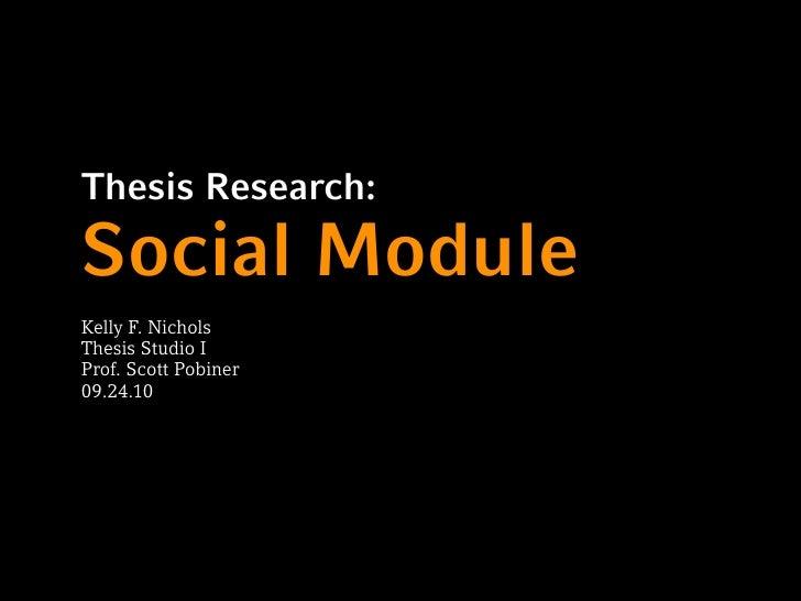 Thesis Research:  Social Module Kelly F. Nichols Thesis Studio I Prof. Scott Pobiner 09.24.10