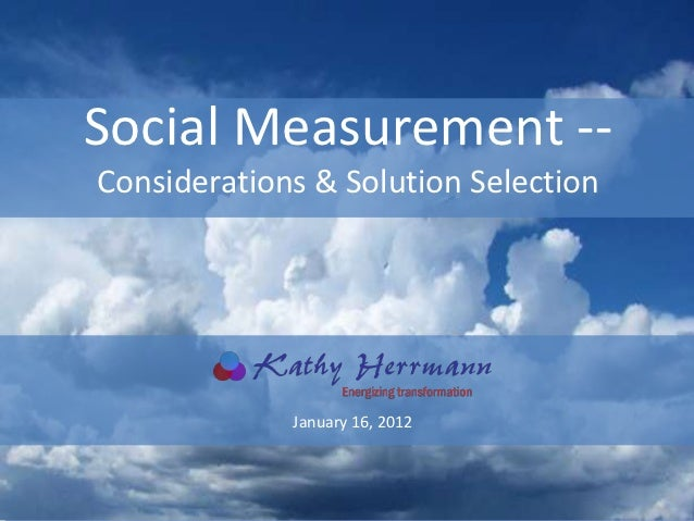 Social Measurement --Considerations & Solution Selection             January 16, 2012