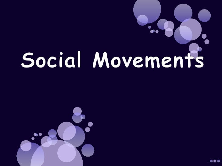 Social Movements DefinedCollective efforts of individual or groupsare organized into social movements toproject social cha...