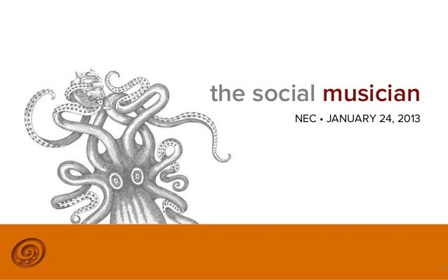 the social musician       NEC • JANUARY 24, 2013           ©2013 @MIKETRAP, LLC. ALL RIGHTS RESERVED.   1