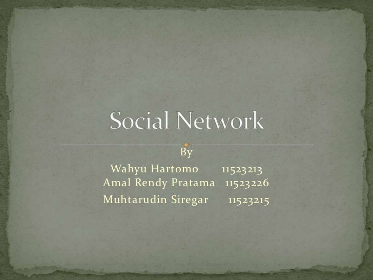 By Wahyu Hartomo     11523213Amal Rendy Pratama 11523226Muhtarudin Siregar   11523215