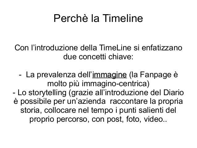 Perchè la TimelineCon l'introduzione della TimeLine si enfatizzano              due concetti chiave:  - La prevalenza dell...