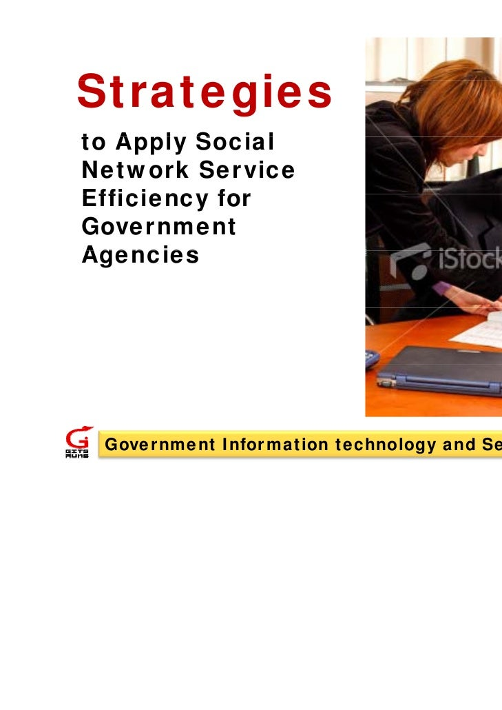 StrategiesSt t ito Apply Social   ApplNetwork ServiceEfficiency forGovernmentAgencies Government Information technology an...