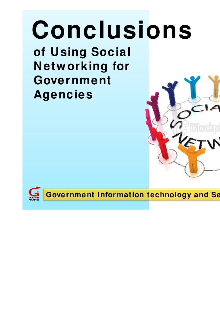 Conclusionsof Using SocialNetworking forGovernmentAgencies Government Information technology and Services (GITS)          ...